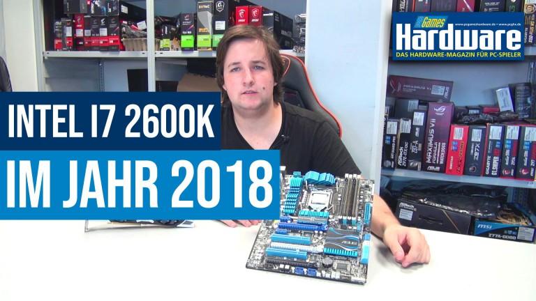 Intel Core i7-2600K im Jahr 2018: Wie schlägt sich die Sandy-Bridge-CPU von  2011?